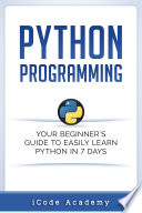 Python Programming Your Beginner S Guide To Easily Learn Python In 7 Days
