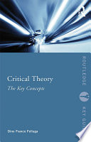 Critical Theory  The Key Concepts