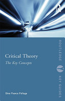 Critical Theory: The Key Concepts