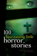 One Hundred Hair Raising Little Horror Stories