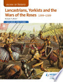 Access to History  Lancastrians  Yorkists and the Wars of the Roses  1399   1509 Second Edition