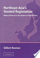 Northeast Asia s Stunted Regionalism