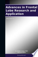 Advances in Frontal Lobe Research and Application  2012 Edition