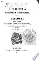 Biblioteca teatrale economica ossia Raccolta delle migliori tragedie  commedie e drammi  tanto originali quanto tradotti  Cl  1