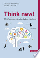 Think new  25 Erfolgsstrategien im digitalen Business