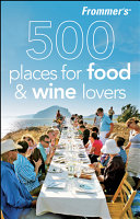Frommer s 500 Places for Food and Wine Lovers