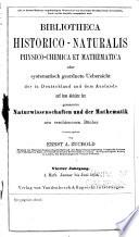 Bibliotheca historico-naturalis, oder Vierteljährliche systematisch geordnete übersicht der in Deutschland und dem auslande auf dem gebiete der zoologie, botanik und mineralogie neu erschienenen schriften und aufsätze aus zeitschriften