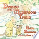 Dance of the Mushroom Trolls