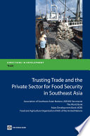Trusting Trade and the Private Sector for Food Security in Southeast Asia