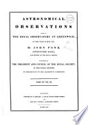 Astronomical Observations, Made at the Royal Observatory at Greenwich, ...