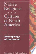 Native Religions and Cultures of North America