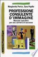 Professione consulente d immagine  Manuale operativo per una carriera di successo
