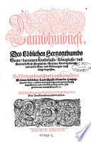 Lanndhanduest des löblichen Hertzogthumbs Steyr, darinnen keyserliche, königliche, vnd landtsfürstenliche Freyhaiten, Statuta, Landtsgebreuch ... begriffen (etc.)