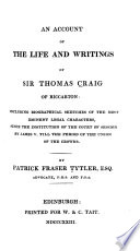 An Account Of The Life And Writings Of Sir Thomas Craig Of Riccarton