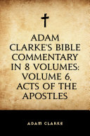 download ebook adam clarke\'s bible commentary in 8 volumes: volume 6, acts of the apostles pdf epub