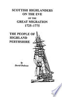 Scottish Highlanders on the Eve of the Great Migration  1725 1775