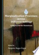 Marginalization Processes across Different Settings