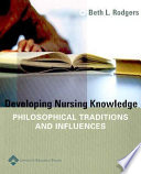Developing Nursing Knowledge: Philosophical Traditions and Influences