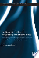 The Domestic Politics Of Negotiating International Trade : intellectual property rights in international trade negotiations...