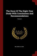 The Story of the Eight-Year Study with Conclusions and Recommendations;