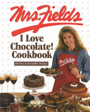 Mrs  Fields I Love Chocolate  Cookbook