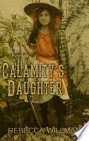Calamity's Daughter In 1902 Sturgis South Dakota She Harbors
