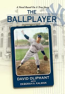 The Ballplayer  a Novel Based on a True Story