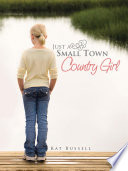 Just a Small Town Country Girl Book PDF