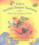 Jilly s Terrible Temper Tantrums and How She Outgrew Them