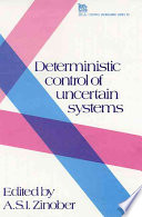 Deterministic Control of Uncertain Systems