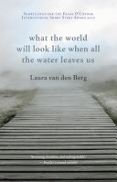What the World Will Look Like when All the Water Leaves Us Book PDF