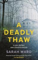A Deadly Thaw : sigur�ard�ttir every secret has consequences. autumn...