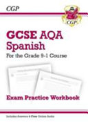 New GCSE Spanish AQA Exam Practice Workbook   For the Grade 9 1 Course  Includes Answers