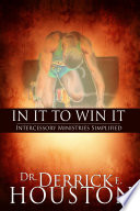 In It To Win It  Intercessory Ministries Simplified : ...