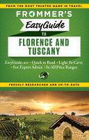 Frommer s EasyGuide to Florence and Tuscany