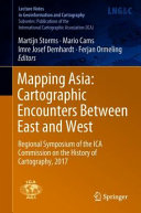Mapping Asia  Cartographic Encounters Between East and West