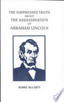 The Suppressed Truth about the Assassination of Abraham Lincoln Author Spent Years In Public And