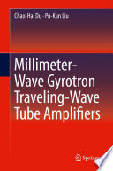 Millimeter Wave Gyrotron Traveling Wave Tube Amplifiers