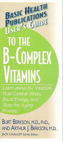 User s Guide to the B Complex Vitamins