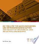 Die Fakult  t f  r Maschinenwesen und Betriebswirtschaften The Faculty of Mechanical and Industrial Engineering