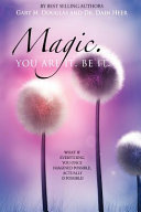 Magic  You Are It  Be It