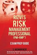 Rizvi s Risk Management Professional  PMI Rmp  Exam Prep Guide