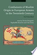 Combatants of Muslim Origin in European Armies in the Twentieth Century