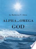 Alpha and Omega God