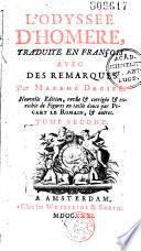 L' Iliade [L'Odyssée] d'Homère, traduite en françois, avec des remarques par Madame Dacier. 4e éd. rev... augmentée de nouvelles remarques de Madame Dacier... [- Supplément à l'Homère de Madame Dacier, contenant la vie d'Homère par Madame Dacier, avec une dissertation sur la durée du siège de Troye par M. l'abbé Banier [la description de deux tableaux de Polygnote tirée de Pausanias, par M. l'abb