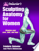 Delavier S Sculpting Anatomy For Women book
