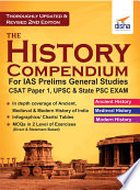 The History Compendium for IAS Prelims General Studies CSAT Paper 1  UPSC   State PSC 2nd Edition