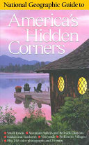 National Geographic guide to America s hidden corners