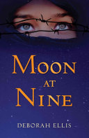 Moon at nine / Deborah Ellis.
