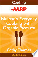 Melissa s Everyday Cooking with Organic Produce